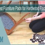 Best Furniture Pads for Hardwood Floors | Top 10 Picks of 2020