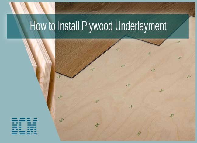 How to Install Plywood Underlayment
