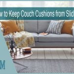 How to Keep Couch Cushions from Sliding Annoyingly | 5 Effective Ways to Try