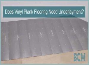 Do I Need Underlayment for Vinyl Plank Flooring