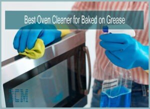 Best Oven Cleaner for Baked on Grease