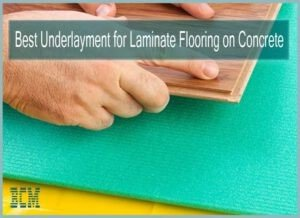Best Underlayment for Laminate Flooring on Concrete