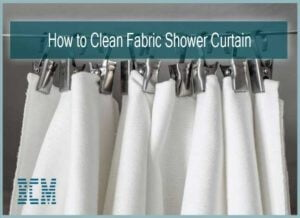 How to Clean Fabric Shower Curtain Liner