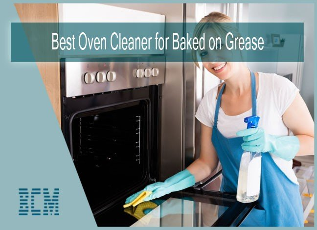 Best oven cleaner for burnt on grease