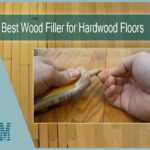 5 Best Wood Filler for Hardwood Floors & Furniture Repair in 2020
