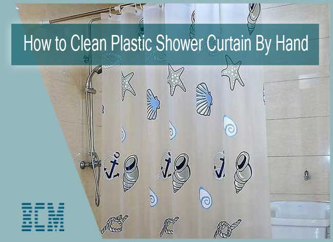 How To Clean Plastic Shower Curtain By Hand Following Simple Tips