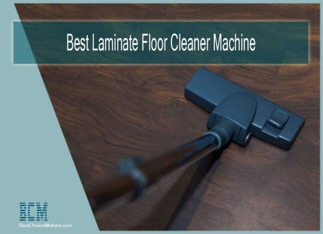 Best Laminate Floor Cleaner Machine