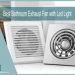 Top 6 Best Bathroom Exhaust Fan with LED Light and Heaters to Buy in 2021