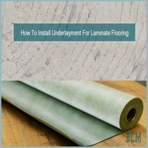 How To Install Underlayment For Laminate Flooring On Concrete