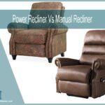 Power Recliner Vs Manual Recliner : Feature Comparison