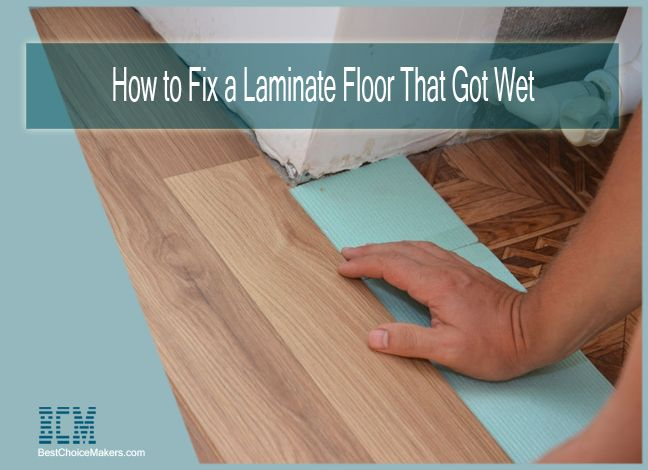 How to Fix a Laminate Floor That Got Wet