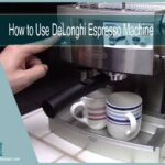 How to Use DeLonghi Espresso Machine the Right Way