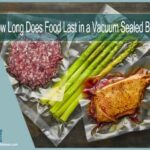 Exactly How Long Does Food Last in a Vacuum Sealed Bag
