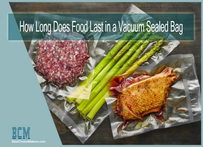 How Long Does Food Last in a Vacuum Sealed Bag