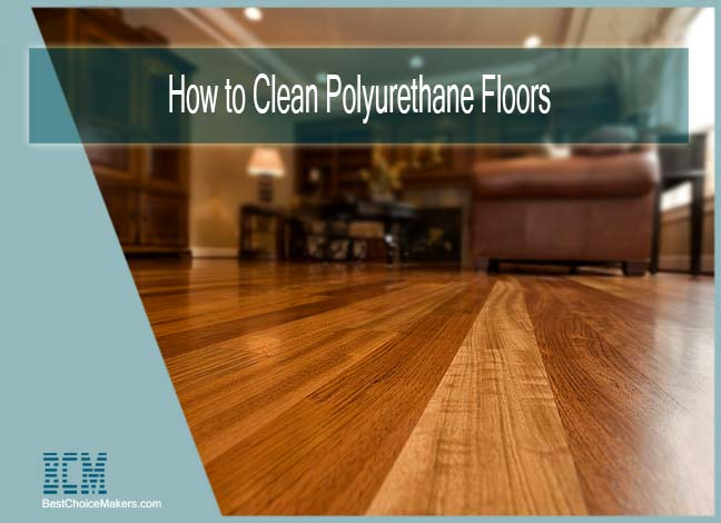 How to Clean Polyurethane Floors