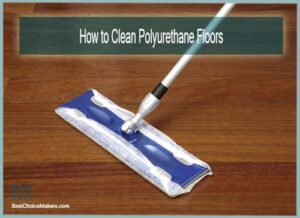 How to Clean Polyurethane Floors