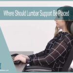 Where Should Lumbar Support Be Placed | Proper Setup Guide