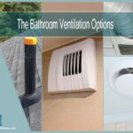 The Bathroom Ventilation Options Available | 5 Common Choices to Choose