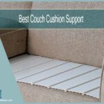 Best Couch Cushion Support | Top 6 Picks of Sagging Sofa Support in 2021