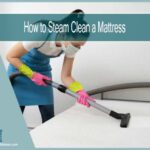 How to Steam Clean a Mattress to Remove Dust Mite & Dirts